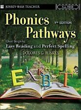 Phonics Pathways : Clear Steps to Easy Reading and Perfect Spelling by...