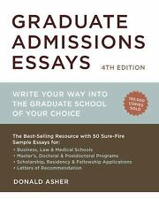 Graduate Admissions Essays, Fourth Edition : Write Your Way into the Graduate...