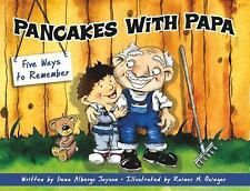 Pancakes with Papa : Five Ways to Remember by Dena Albergo Jayson (2015,...