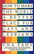 How to Make the World a Better Place for Gays and Lesbians by Una Fahy (1995, Pa