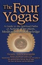 The Four Yogas: A Guide to the Spiritual Paths of Action, Devotion, Meditation a