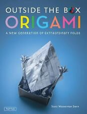 Outside the Box Origami: A New Generation of Extraordinary Folds, Stern, Scott W