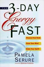 The 3-Day Energy Fast: Cleanse Your Body, Clear Your Mind, and... Dust cover