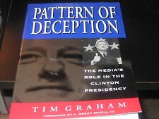 Pattern of Deception: The Media's Role in the Clinton Presidency by Tim...