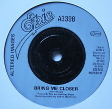 """ALTERED IMAGES - Bring Me Closer - Excellent Condition 7"""" Single Epic A 3398"""