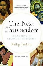 The Next Christendom : The Coming of Global Christianity by Philip Jenkins...