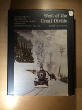 West of the Great Divide: An Illustrated History of the Canadian Pacific 1987
