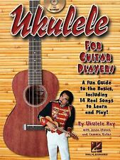 Ukulele for Guitar Players: A Fun Guide to the Basics, Including 14 Real Songs t