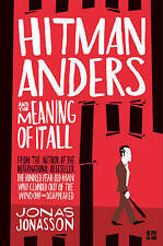 Hitman Anders and the Meaning of It All by Jonas Jonasson Paperback BRAND NEW