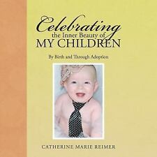 Celebrating the Inner Beauty of My Children : By Birth and Through Adoption...