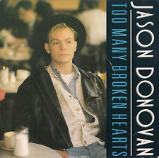 DISCO 45 Giri  Jason Donovan ‎– Too Many Broken Hearts / Wrap My Arms Around You