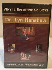 "Why Is Everyone So Sick- by  Hanshew ""What you don't know will kill you""- DVD"