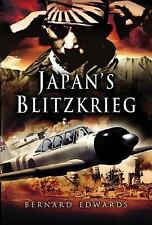 Japan's Blitzkrieg : The Rout of Allied Forces in the Far East 1941-2 by...