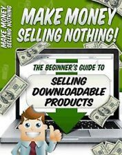 MAKE MONEY SELLING NOTHING  ebook (PDF) download