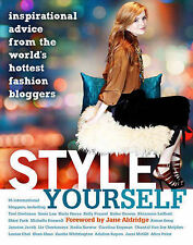 Style Yourself: Inspired Advice From The World's Fashion Bloggers, , Good, Paper