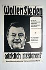 Plakat - Franz Josef Strauß: Wollen Sie den wirklich riskieren? - Stoppt Strauss