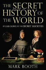 The Secret History of the World: As Laid Down by the Secret Societies, Booth, Ma