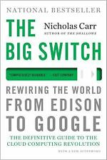 The Big Switch : Rewiring the World, from Edison to Google by  (FREE 2DAY SHIP)