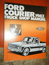 1982 FORD COURIER PICK UP TRUCK ORIGINAL FACTORY SERVICE MANUAL REPAIR SHOP