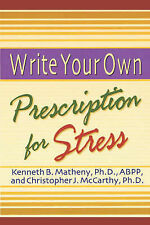 Write Your Own Prescription for Stress, McCarthy, Christopher J., Matheny, Kenne