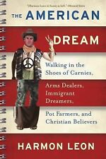 The American Dream : Walking in the Shoes of Carnies, Arms Dealers, Immigrant...