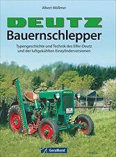 DEUTZ Bauernschlepper Elfer-Deutz F1M414 Modelle Typen Geschichte Bildband Buch