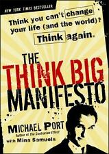 The Think Big Manifesto: Think You Can't Change Your Life (and the Wor-ExLibrary