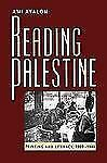 Reading Palestine: Printing and Literacy, 1900-1948 by Ayalon, Ami