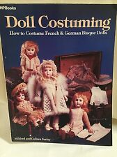 DOLL COSTUMING  for FRENCH & GERMAN Bisque Dolls FIRST Book 1984 M & C Seeley