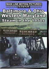 B&O WESTERN MARYLAND STEAM IN THE 1950'S MAIN LINE MOTION PICTURES NEW DVD VIDEO