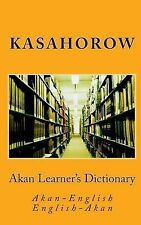 Akan Learner's Dictionary: Akan-English & English-Akan by CreateSpace...
