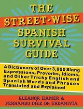 The Street-Wise Spanish Survival Guide: A Dictionary of Over 3,000 Slang Express
