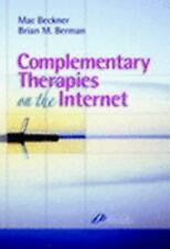 Complementary Therapies on the Internet, 1e, Berman, Brian, Beckner, Mac, Good B