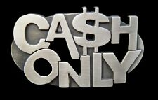 CASH ONLY $ MONEY DOLLAR FUNNY METAL BELT BUCKLE BOUCLE DE CEINTURE