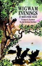 Wigwam Evenings: 27 Sioux Folk Tales Dover Children's Classics
