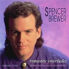 Spencer Brewer Romantic Interludes JOHN PEDERSEN PAUL MCCANDLESS STEVE KINDLER