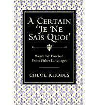A Certain 'Je ne Sais Quoi': Words We Pinched from Other Languages - New HB Book