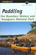 Paddling the Boundary Waters and Voyageurs National Park (Regional Pad-ExLibrary