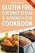 Gluten Free Coconut Flour and Almond Flour Cookbook : Delicious Low Carb...