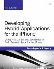 Developing Hybrid Applications for the iPhone: Using HTML, CSS, and JavaScript t