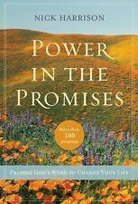 Power in the Promises: Praying God's Word to Change Your Life