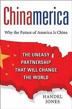 CHINAMERICA:  The Uneasy Partnership that Will Change the World-ExLibrary