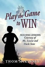 NEW - Play the Game to Win by McKinney, Thom