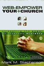 Web-Empower Your Church : Unleashing the Power of Internet Ministry by Mark Mor…