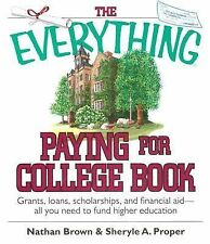 The Everything Paying for College Book : Grants, Loans, Scholarships, and...