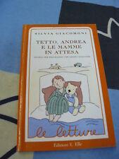 Tetto, Andrea e le mamme in attesa Silvia Giacomoni le letture e. elle