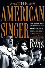 The American Opera Singer: The Lives and Adventures of America's Great-ExLibrary
