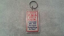 """I Have P.M.S. And A Gun..."" Funny Acrylic Keychain & Key Ring Kalan"