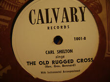CALVARY 78 RECORD 1001/ CARL SHELTON/ BEYOND THE SUNSET/ OLD RUGGED CROSS/ VG+