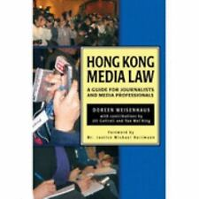 Hong Kong Media Law: A Guide for Journalists and Media Professionals (Hong Kong